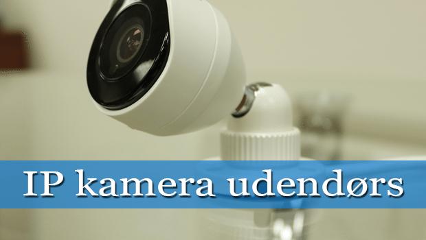 Udestående IP kamera udendørs - Guide med stor oversigt DD64